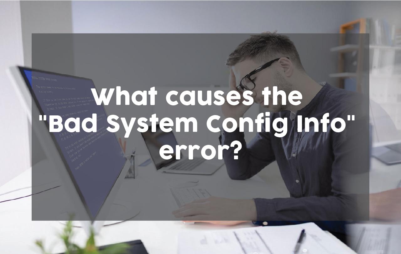 bad system config info windows 10