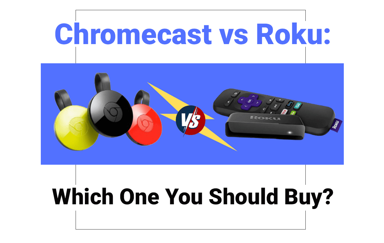 google chromecast vs roku
