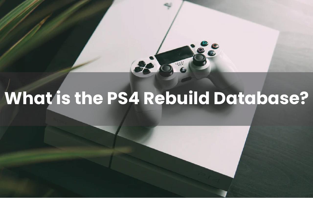 rebuild ps4 database