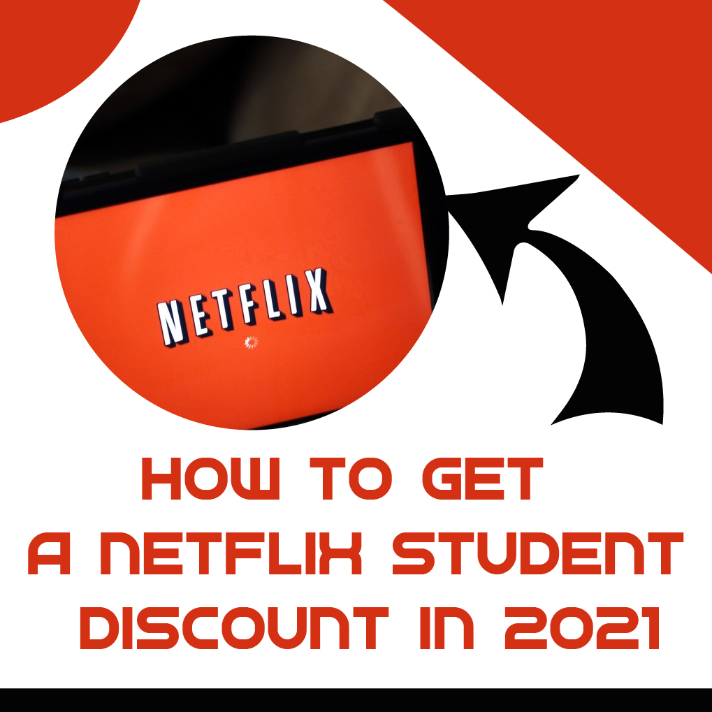 How to Get a Netflix Student Discount in 2021