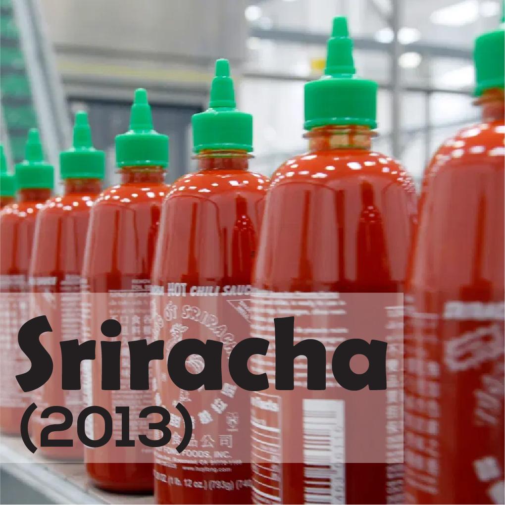 Sriracha (2013)