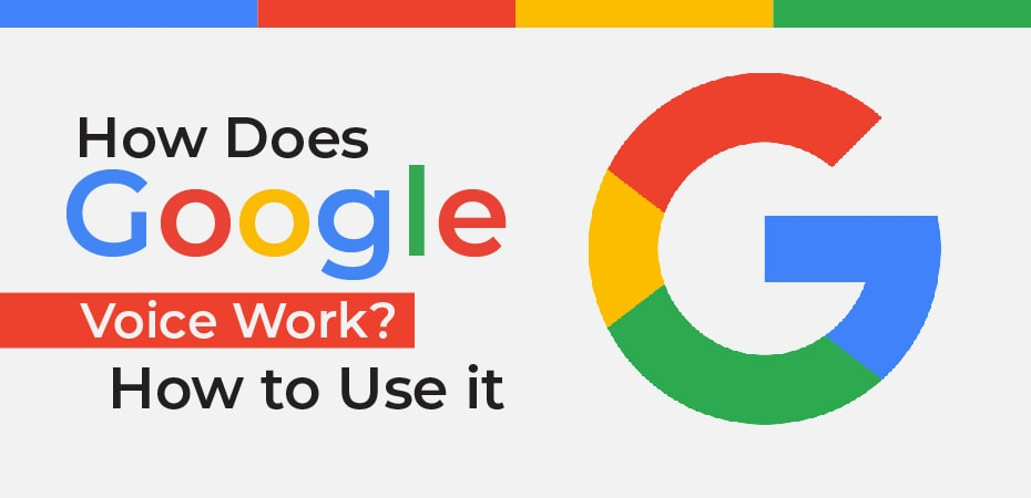 How Does Google Voice Work? How to Use it