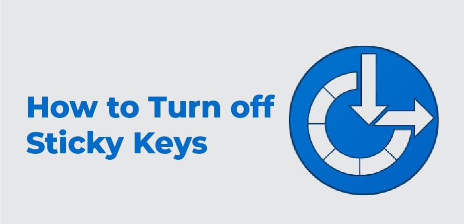 How To Turn Off Sticky Keys Windows 10