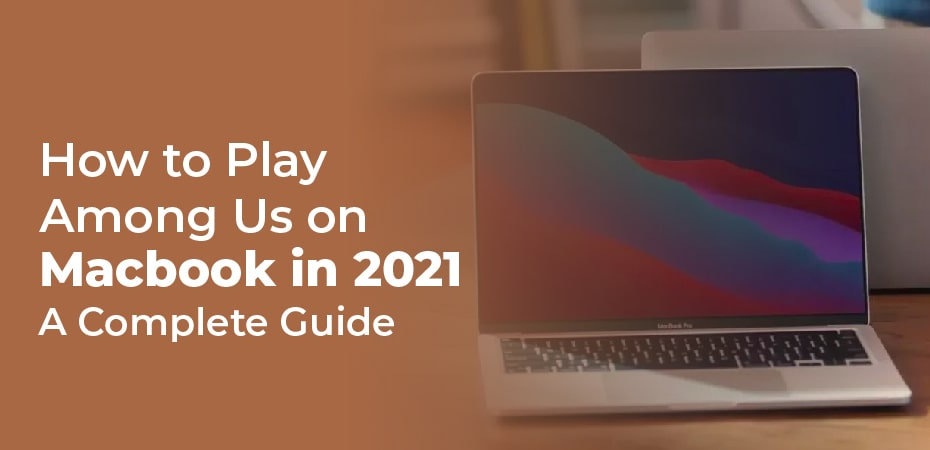 How To Play Among Us On Macbook